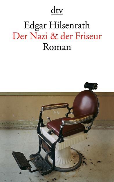 Edgar Hilsenrath: Nazi & Friseur